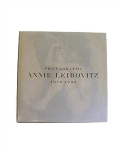 by Ingrid Sischy - Annie Leibovitz: Photographs, 1970-1990 (Hardcover) HarperCollins Publishers; 1st Edition (1991) - [Bargain Books] (Annie Leibovitz Best Photographs)