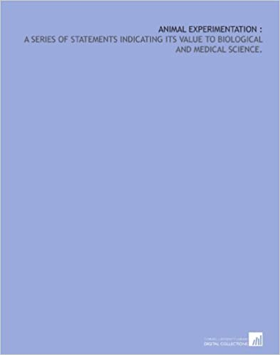 Book Animal experimentation : a series of statements indicating its value to biological and medical science.