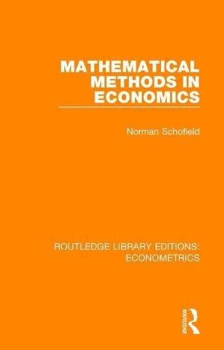 Mathematical Methods in Economics (Routledge Library Editions: Econometrics) (Volume 15)