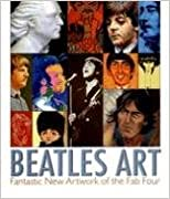 Beatles Art: Fantastic New Artwork of the Fab Four