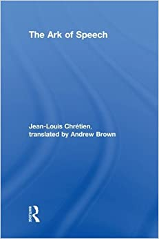 Book The Ark of Speech by Jean-Louis Chr?tien (2013-09-05)
