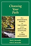 Choosing Your Path, Mark J. Bernardin and Peter E. Bernardin, 0976596202