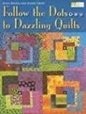 img - for Follow the Dots...to Dazzling Quilts book / textbook / text book