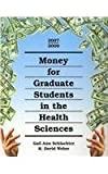 Money for Graduate Students in the Health Sciences, Gail A. Schlachter and R. David Weber, 1588411753