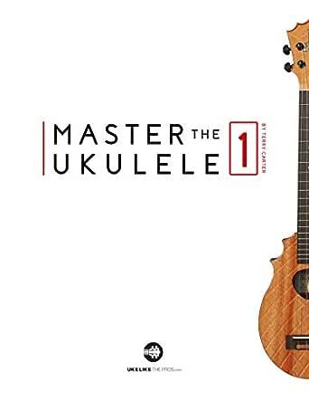 Master The Ukulele 1 (English Edition) eBook: Carter, Terry: Amazon.es: Tienda Kindle