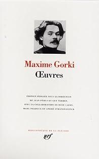 Oeuvres - La Pléiade par Maxime Gorki
