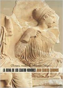 La reina de los cuatro nombres: Olimpia, madre de Alejandro