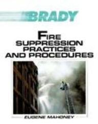 Fire Suppression Practices and Procedures (Brady Fire Science Series)