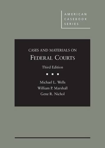 Cases and Materials on Federal Courts (American Casebook Series)