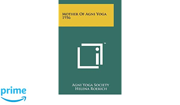 Mother Of Agni Yoga 1956: Amazon.es: Agni Yoga Society ...