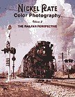 Nickel Plate Color Photography, Vol. 3: The Railfan Perspective