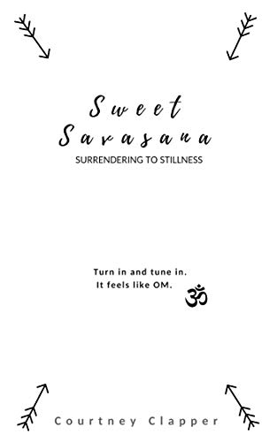 8772b5902 Sweet Savasana  Surrendering to Stillness - Kindle edition by ...