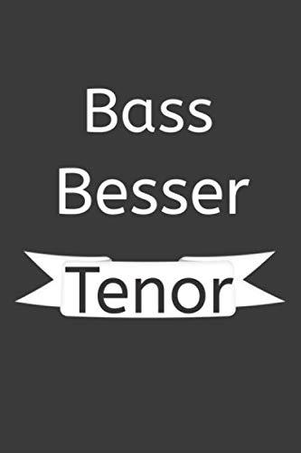 Bass besser Tenor: Liniertes DinA 5 Notizbuch für Musikerinnen und Musiker Musik Notizheft (German - Tuba Bass Tenor