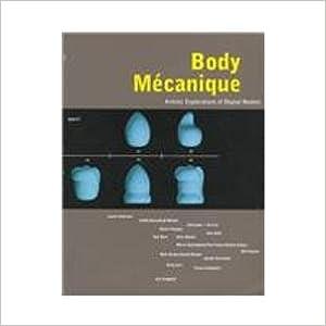 Body Mécanique: Artistic Explorations of Digital Realms