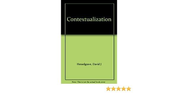 Contextualization By David J Hesselgrave 1990 01 19 Amazon