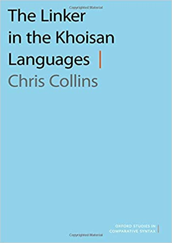 The Linker in the Khoisan Languages (Oxford Studies in ...