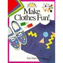 Make Clothes Fun!