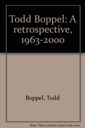 (Todd Boppel: A retrospective, 1963-2000)