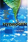 img - for The Solar Hydrogen Civilization: The Future of Energy Is the Future of Our Global Economy book / textbook / text book