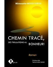 CHEMIN TRACE: Des tribulations au bonheur !
