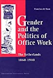Gender and the Politics of Office Work in the Netherlands, 1860-1940, De Haan, Francisca, 9053563040