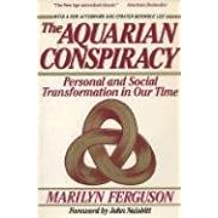 The Aquarian Conspiracy:  Personal and Social Transformation in Our Time
