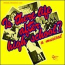 Is There Time After High School? (1982 Original Broadway Cast)