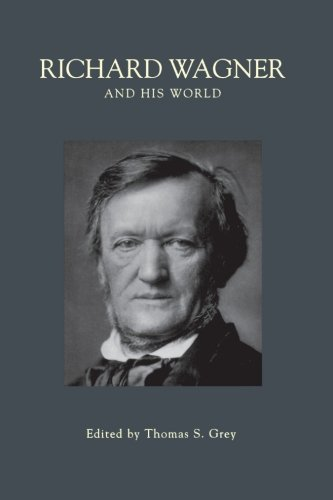 Richard Wagner and His World (The Bard Music Festival) PDF