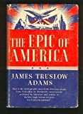 The Epic of America, Adams, James T., 0313223777
