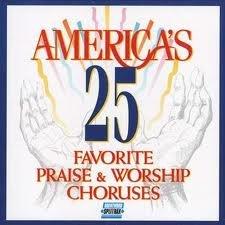 Praise And Worship Chorus - International 25 Favourite Praise & Worship Choruses