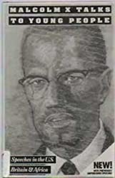 Malcolm X Talks to Young People: Speeches in the U.S., Britain, and Africa