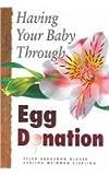 Having Your Baby through Egg Donation, Ellen Sarasohn Glazer and Evelina Weidman Sterling, 0944934323