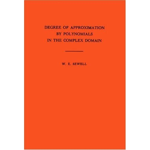 Degree of Approximation Polynomials in the Complex Domain. (AM-9) (Annals of Mathematics Studies)