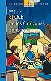 img - for El club de los corazones solitarios/ The Lonely Hearts Club (El Barco De Vapor) (Spanish Edition) book / textbook / text book