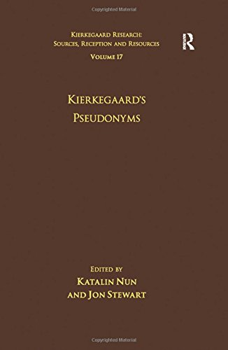 Volume 17: Kierkegaard's Pseudonyms (Kierkegaard Research: Sources, Reception and Resources)