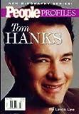 Tom Hanks: A biography (People profiles)
