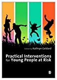 Practical Interventions for Young People at Risk, Geldard, Kathryn, 1847875610