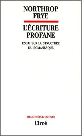 Lire en ligne L'Ecriture profane. Essai sur la structure du romanesque epub pdf