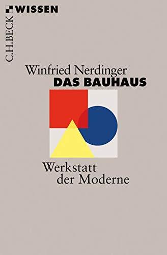 Das Bauhaus: Werkstatt der Moderne (Beck'sche Reihe) Taschenbuch – 18. September 2018 Winfried Nerdinger C.H.Beck 3406727603 Bauhaus; Einführung (pop.)