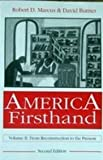 America Firsthand : From Reconstruction to the Present, Marcus, Robert D. and Burner, David, 031204903X