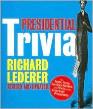 Presidential Trivia Revised and Updated Publisher: Gibbs Smith; Rev Upd edition