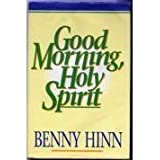 Good Morning, Holy Spirit by Benny Hinn (1990-12-01)