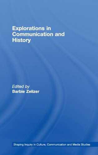 Explorations in Communication and History (Shaping Inquiry in Culture, Communication and Media Studies)