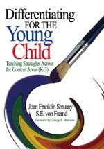 Differentiating for the Young Child: Teaching Strategies Across the Content Areas (K-3)