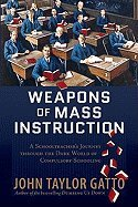 Weapons of Mass Instruction (09) by Gatto, John Taylor [Paperback (2010)]