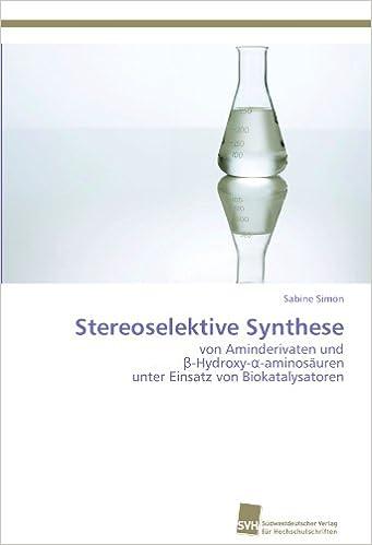 Book Stereoselektive Synthese: von Aminderivaten und β-Hydroxy-α-aminosäuren unter Einsatz von Biokatalysatoren