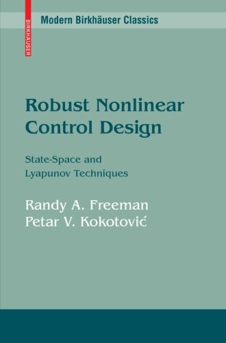 Robust Nonlinear Control Design: State-Space and Lyapunov Techniques (Modern Birkhäuser Classics)