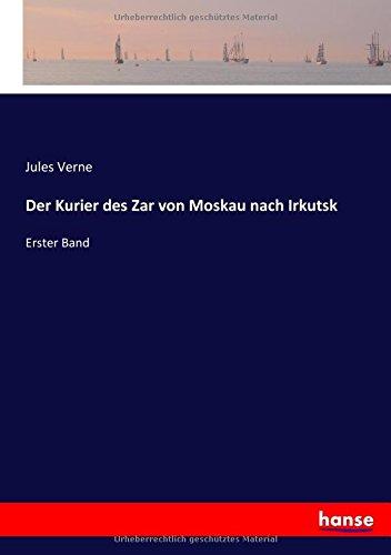 Download Der Kurier des Zar von Moskau nach Irkutsk: Erster Band (German Edition) ebook