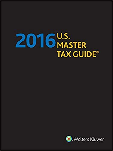 Us Master Tax Guide Hardbound Edition 2016 Cch Tax Law Editors