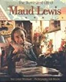 The Illuminated Life of Maud Lewis